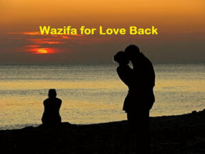Wazifa for Love Back in one day
